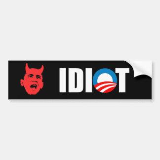 Anti-Obama bumper sticker - OBAMA IS AN IDIOT Car Bumper Sticker