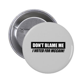 Anti-Obama Bumpersticker - Dont blame me I voted f Pinback Buttons