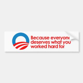 Anti-Obama - cada uno merece lo que usted trabaja Etiqueta De Parachoque