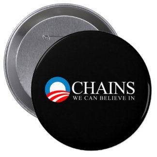Anti-Obama - Chains we can believe in white Button