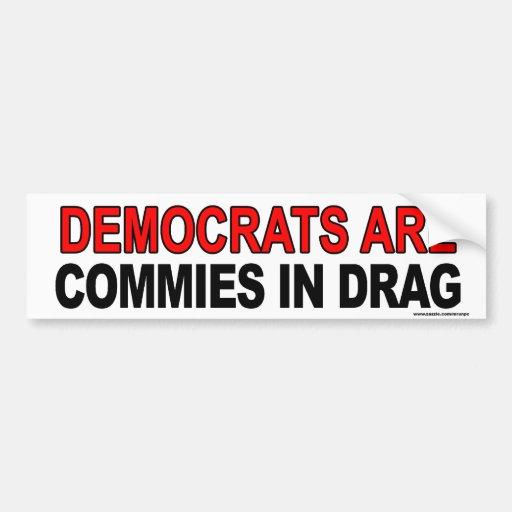 "Anti Obama ""Dems Are Commies In Drag"" sticker Bumper Sticker"