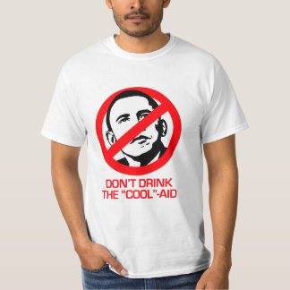 Anti-Obama - Don't drink the cool-aid T-Shirt