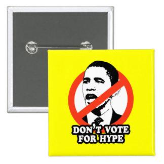 ANTI-OBAMA / DON'T VOTE FOR HYPE BUTTON