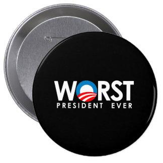 Anti-Obama - el blanco peor de presidente Ever Pin Redondo De 4 Pulgadas