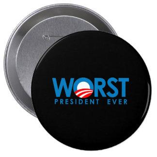 Anti-Obama - el presidente peor Ever Pin Redondo De 4 Pulgadas
