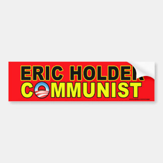 "anti Obama ""Eric Holder Communist"" sticker Car Bumper Sticker"