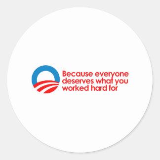 Anti-Obama - Everyone deserves what you work hard Classic Round Sticker