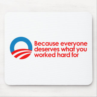 Anti-Obama - Everyone deserves what you work hard Mouse Pad