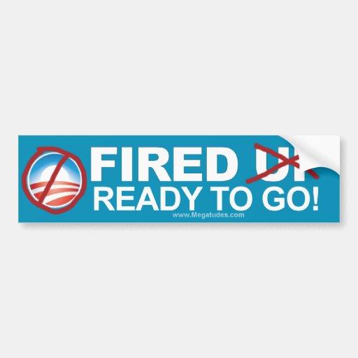 Anti Obama - Fired - Ready to go! Car Bumper Sticker