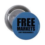 Anti-Obama - Free Markets not Freeloaders Pin