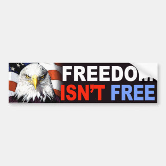 "anti Obama ""Freedom Isn't Free"" bumper sticker"
