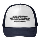 Anti-Obama - God fearing conservative Trucker Hat