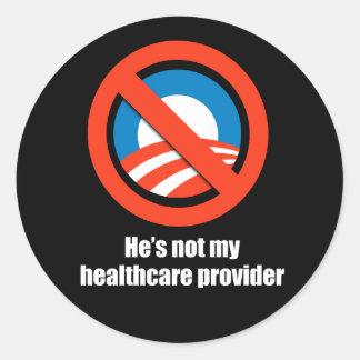 Anti-Obama - he's not my healthcare provider Classic Round Sticker