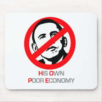 Anti-Obama - His Own Poor Economy Mouse Pad