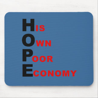 Anti-Obama - HOPE - His Own Poor Economy Mouse Pad
