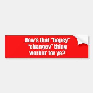 Anti-Obama - how's that hopey changey thing workin Car Bumper Sticker