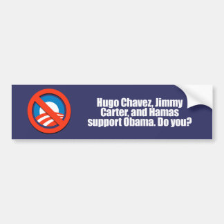 Anti-Obama - hugo chavez and hamas support obama,  Bumper Sticker