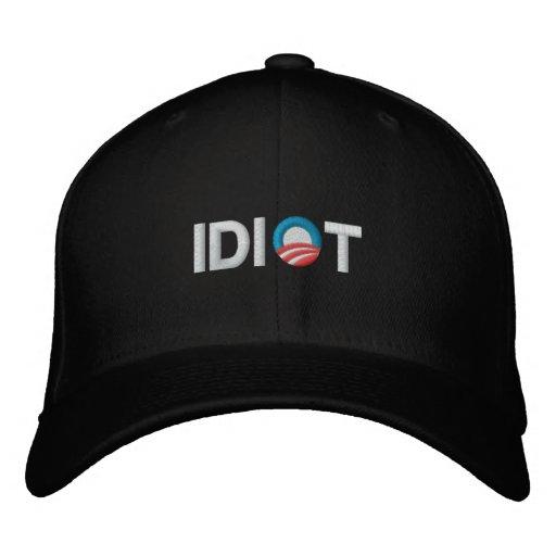 ANTI-OBAMA - IDIOT BASEBALL CAP