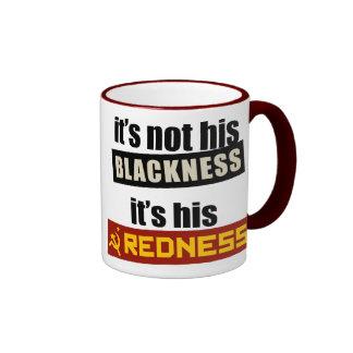 Anti-Obama: It's His Redness Ringer Mug