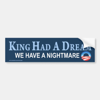 "anti Obama ""King Had A Dream"" Sticker"