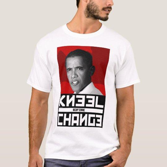 Anti Obama KNEEL Before CHANGE T-Shirt