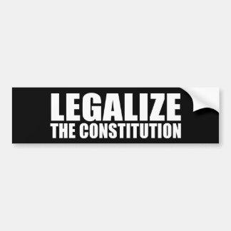 ANTI-OBAMA- Legalize the constitution Bumper Sticker