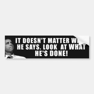 Anti Obama - Look at What He's Done Bumper Sticker