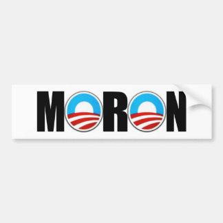 Anti Obama moron Car Bumper Sticker