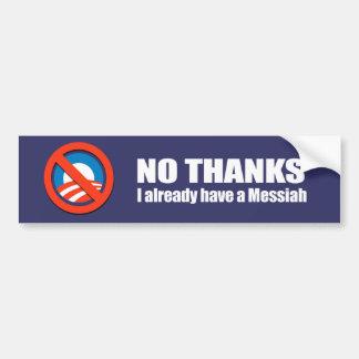 Anti-Obama - ningunas gracias, tengo ya Mesías Pegatina Para Auto