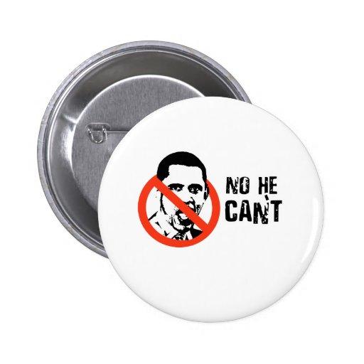 ANTI-OBAMA: NO HE CAN'T PINBACK BUTTON