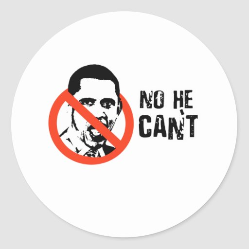 ANTI-OBAMA: NO HE CAN'T ROUND STICKERS