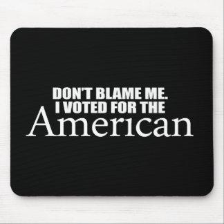 Anti-Obama - no me culpe que voté por el Americ Alfombrillas De Ratones