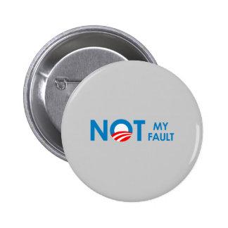 Anti-Obama - Not my fault Pin