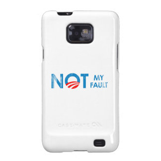 ANTI-OBAMA - NOT MY FAULT- Faded.png Galaxy S2 Covers