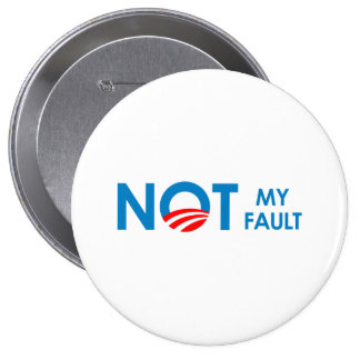 ANTI-OBAMA - NOT MY FAULT-.png Button