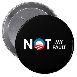 Anti-Obama - Not my fault white Button