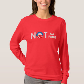 Anti-Obama - Not my fault white T-Shirt