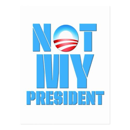 Anti Obama Not My President Postcard