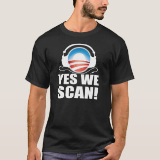 Anti Obama NSA Snooping Scandal T-Shirt