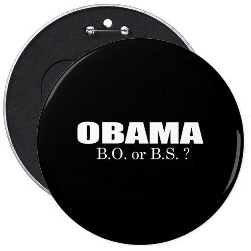 ANTI-OBAMA- Obama - B.O. or B.S Pinback Button