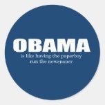 ANTI-OBAMA- Obama es como tener el funcionamiento Pegatinas Redondas