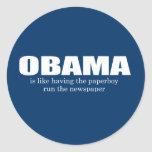 ANTI-OBAMA- Obama is like having the paperboy run  Stickers
