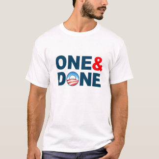 "anti Obama ""One & Done"" T-shirt"