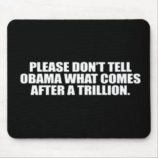 Anti-Obama - Please don't tell Obama what comes af Mouse Pad