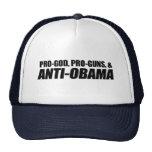 Anti-Obama - PRO-GOD PRO-GUNS ANTI-OBAMA Trucker Hat