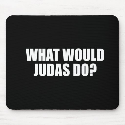 ANTI-OBAMA- qué Judas haría Alfombrillas De Ratón