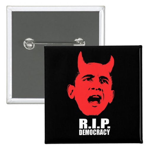 ANTI-OBAMA- R.I.P. Democracy Pin Cuadrada 5 Cm