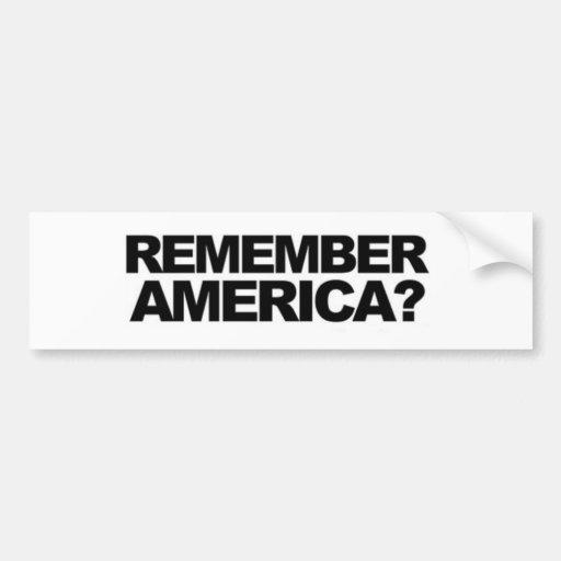 ANTI OBAMA 'REMEMBER AMERICA' FUNNY POLITICAL Car Bumper Sticker