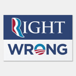 Anti-Obama Right Wrong Yard Sign