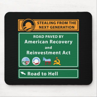 Anti-Obama: Road To Hell Paved With Stimulus Mouse Pad